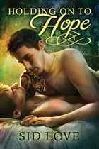 Holding on to Hope by Sid Love