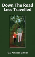 Down The Road Less Travelled of Autism by G. E. Ackerson (L'il Sis)
