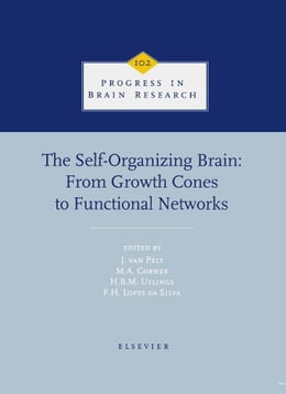 Book The Self-Organizing Brain: From Growth Cones to Functional Networks by Corner, M.A.
