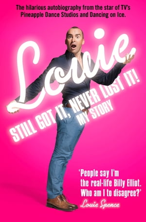 Still Got It,  Never Lost It!: The Hilarious Autobiography from the Star of TV?s Pineapple Dance Studios and Dancing on Ice
