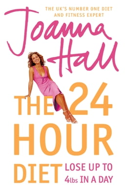Book The 24 Hour Diet: Lose up to 4lbs in a Day by Joanna Hall