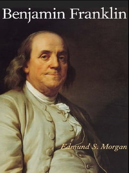 Book Benjamin Franklin by Edmund S. Morgan
