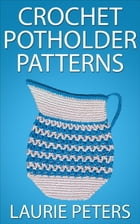 Crochet Potholder Patterns by Laurie Peters