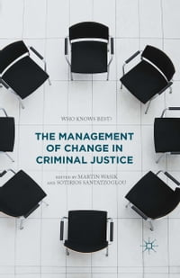 The Management of Change in Criminal Justice: Who Knows Best?