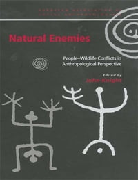 Natural Enemies: People-Wildlife Conflicts in Anthropological Perspective