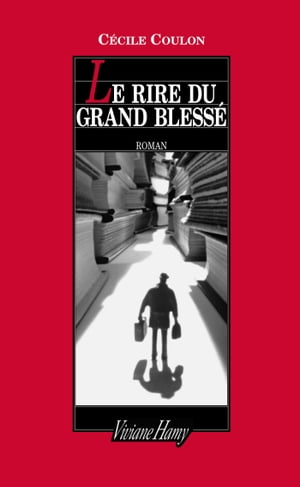 Le Rire du grand blessé by Cécile Coulon