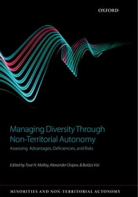 Managing Diversity through Non-Territorial Autonomy: Assessing Advantages, Deficiencies, and Risks