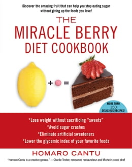 Book The Miracle Berry Diet Cookbook by Homaro Cantu