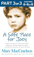 A Safe Place for Joey: Part 3 of 3 by Mary MacCracken