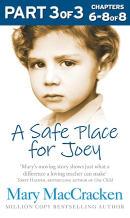 Book A Safe Place for Joey: Part 3 of 3 by Mary MacCracken