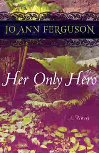 Her Only Hero: A Novel by Jo Ann Ferguson