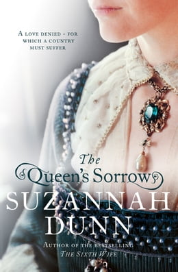 Book The Queen's Sorrow by Suzannah Dunn