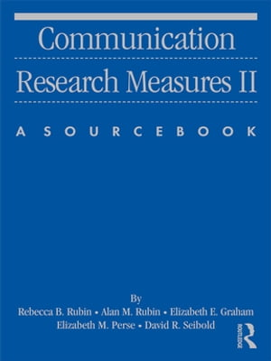 Communication Research Measures II A Sourcebook