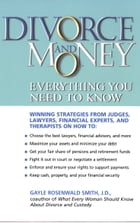 Divorce and Money: Everything You Need to Know by Gayle Rosenwald Smith