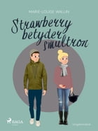 Strawberry betyder smultron by Marie-Louise Wallin