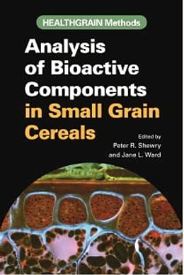 Book HEALTHGRAIN Methods: Analysis of Bioactive Components in Small Grain Cereals by Peter Shrewry