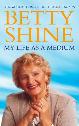 Book My Life As a Medium by Betty Shine