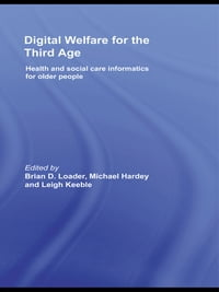 Digital Welfare for the Third Age: Health and social care informatics for older people