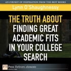 The Truth About Finding Great Academic Fits in Your College Search by Lynn O'Shaughnessy