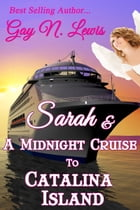 Sarah and a Midnight Cruise to Catalina by Gay N. Lewis