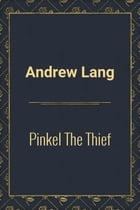 Pinkel The Thief by Andrew Lang