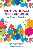Handbook of Motivation and Change: A Practical Guide for Clinicians by Petros Levounis