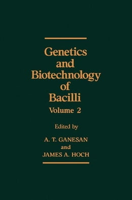 Book Genetics and Biotechnology of Bacilli, Volume 2 by Ganesan, A.T.