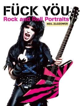 Book Fuck You: Rock and Roll Portraits by Neil Zlozower