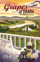 Grapes of Death: A River Bend Vineyard Mystery by Joni Folger