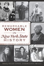 Remarkable Women in New York State History by Helen Engel