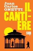 Il cantiere by Juan Carlos Onetti