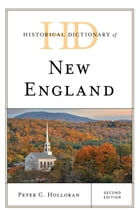 Historical Dictionary of New England by Peter C. Holloran