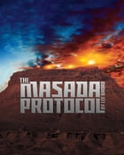 The Masada Protocol by Lee Broad