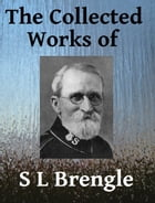 The Collected Works of SL Brengle by Samuel Logan Brengle