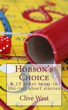 Hobson's Choice & 15 other twist-in-the-tail short stories by Clive West