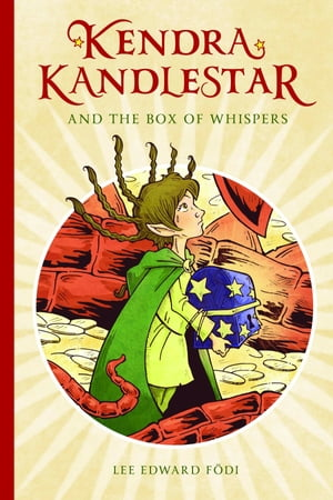 Kendra Kandlestar and the Box of Whispers by Lee Edward Födi