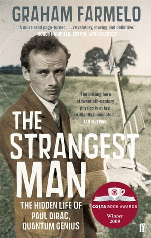 The Strangest Man The Hidden Life of Paul Dirac,  Quantum Genius
