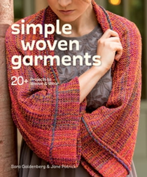 Simple Woven Garments 20+ Projects to Weave & Wear