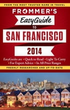 Frommer's EasyGuide to San Francisco 2014 by Diane Susan Petty