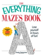 The Everything Mazes Book by Charles Timmerman