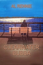 Clearwater Bubba by Al Rennie