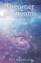 Dreamer of Dreams by Ray Dacolias