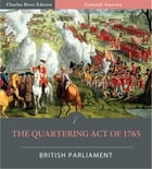 The Quartering Act of 1765 (Illustrated) by British Parliament