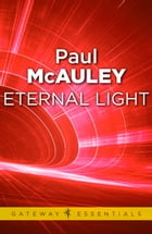 Eternal Light by Paul McAuley