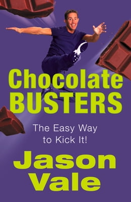 Book Chocolate Busters: The Easy Way to Kick It! by Jason Vale