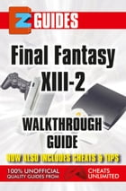 Final Fantasy X111-2: EZ Guide by The Cheat Mistress