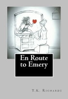 En Route to Emery by T.K. Richards