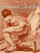 Francois Boucher: 192 Master Drawings by Blagoy Kiroff