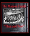 "The Manson Family ""Then and Now a0e379ca-53f6-4c7a-b1c4-b149208e515b"