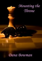 Mounting the Throne by Dana Bowman
